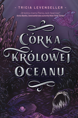 Tricia Levenseller - Córka Królowej Oceanu / Tricia Levenseller - Daughter Of The Siren Queen