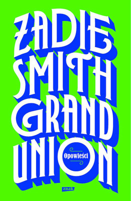 Zadie Smith - Grand Union