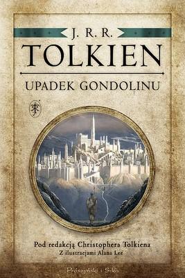 J.R.R. Tolkien - Upadek Gondolinu / J.R.R. Tolkien - The Fall of Gondolin