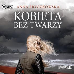 Anna Fryczkowska - Kobieta bez twarzy