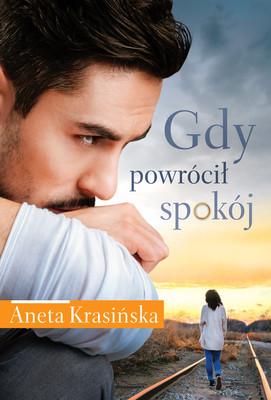 Aneta Krasińska - Gdy powrócił spokój