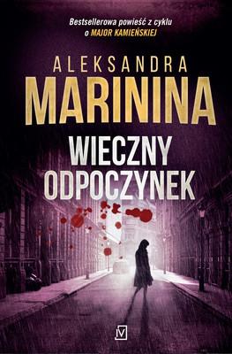 Aleksandra Marinina - Wieczny odpoczynek. Anastazja Kamieńska. Tom 19