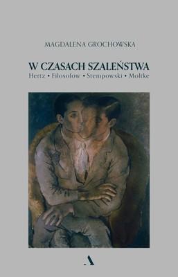 Magdalena Grochowska - W czasach szaleństwa