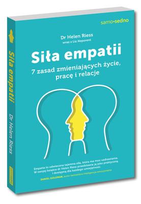 Helen Riess, Liz Neporent - Siła empatii. 7 zasad zmieniających życie, pracę i relacje
