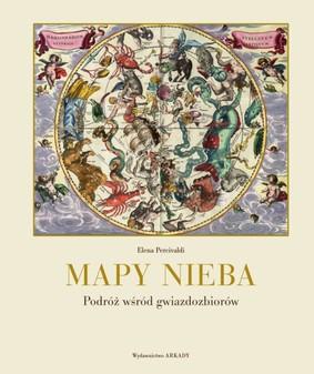 Elena Percivaldi - Mapy nieba. Podróż wśród gwiazdozbiorów