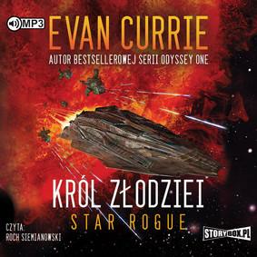Evan Currie - Star Rogue. Król złodziei