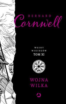 Bernard Cornwell - Wojna wilka. Wojny wikingów. Tom 11