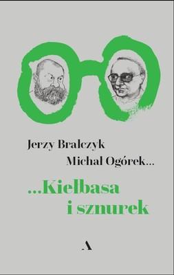 Jerzy Bralczyk, Michał Ogórek - Kiełbasa i sznurek