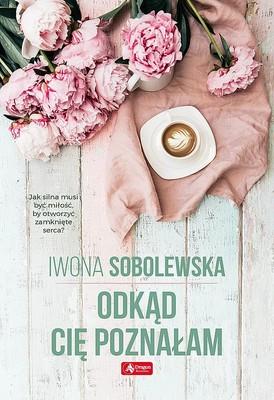 Iwona Sobolewska - Odkąd cię poznałam