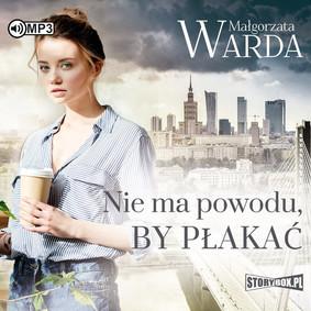 Małgorzata Warda - Nie ma powodu by płakać
