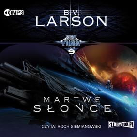 B.V. Larson - Martwe słońce. Star Force. Tom 9