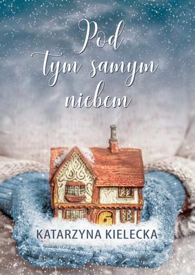 Katarzyna Kielecka - Pod tym samym niebem