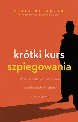 Piotr Niemczyk, Jaś Kapela - Krótki kurs szpiegowania