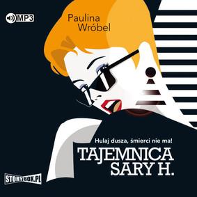 Paulina Wróbel - Tajemnica Sary H.