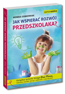 Monika Sobkowiak - Jak wspierać rozwój przedszkolaka?