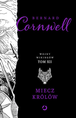 Bernard Cornwell - Miecz królów. Wojny wikingów. Tom 12