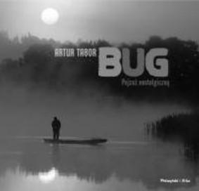Artur Tabor - Bug. Pejzaż nostalgiczny