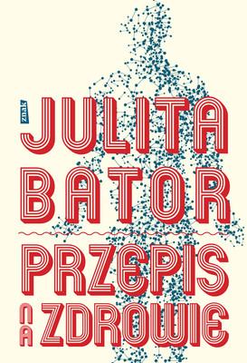 Julita Bator - Przepis na zdrowie
