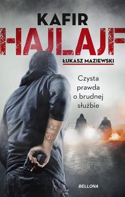 Kafir, Łukasz Maziewski - Hajlajf. Czysta prawda o brudnej służbie