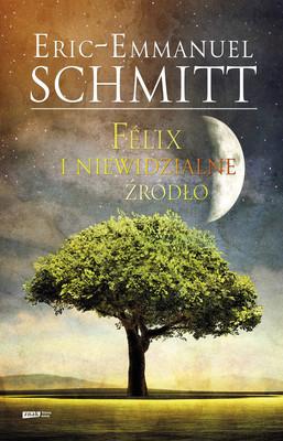 Éric-Emmanuel Schmitt - Félix i niewidzialne źródło