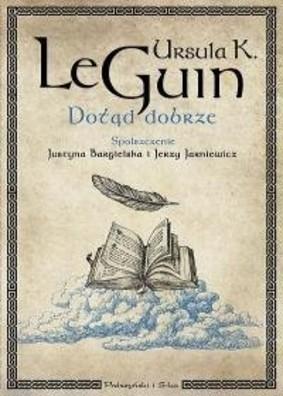 Ursula K. Le Guin - Dotąd dobrze