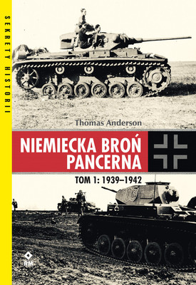 Thomas Anderson - Niemiecka broń pancerna 1939-1942