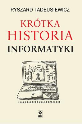 Ryszard Tadeusiewicz - Krótka historia informatyki