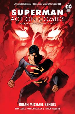 Brian Michael Bendis - Niewidzialna mafia. Superman Action Comics. Tom 1