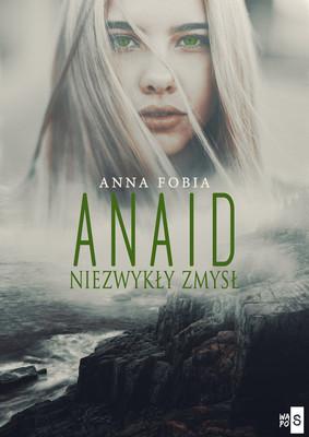 Anna Fobia - Anaid. Niezwykły zmysł