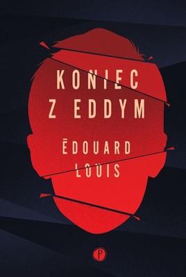 Édouard Louis - Koniec z Eddym