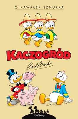 Carl Barks - O kawałek sznurka i inne historie z roku 1956. Kaczogród