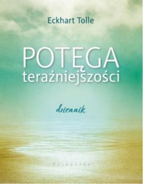 Eckhart Tolle - Potęga teraźniejszości. Dziennik