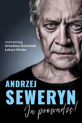 Łukasz Klinke, Arkadiusz Bartosiak - Andrzej Seweryn. Ja prowadzę!