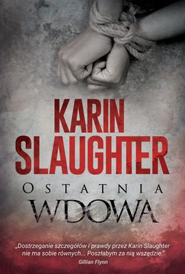 Karin Slaughter - Ostatnia wdowa