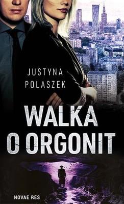 Justyna Polaszek - Walka o orgonit