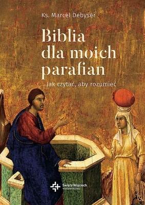 Marcel Debyser - Biblia dla moich parafian. Dobra Nowina. Tom 2