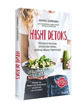 Marek Zaremba - Hashi detoks. Wzmocnij tarczycę, chudnij bez stresu, pokonaj objawy Hashimoto!
