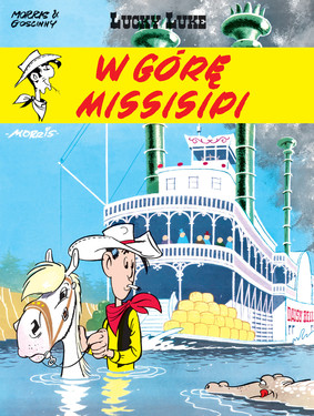 René Goscinny - W górę Missisipi. Lucky Luke. Tom 16