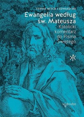 Curtis Mitch, Edward Sri - Ewangelia według św Mateusza. Katolicki komentarz do Pisma Świętego