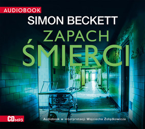 Simon Beckett - Zapach śmierci. David Hunter. Tom 6