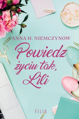 Anna H. Niemczynow - Powiedz życiu tak, Lili
