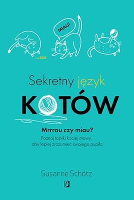 Susanne Schotz - Sekretny język kotów