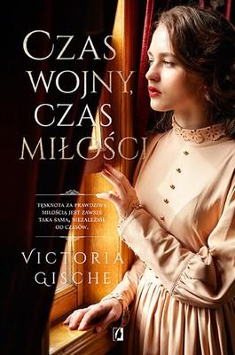 Victoria Gische - Czas wojny, czas miłości