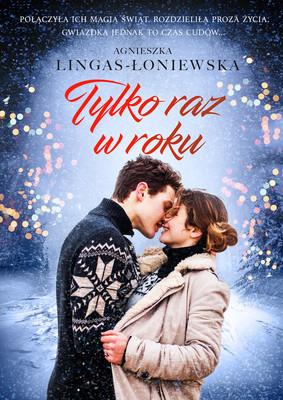Agnieszka Lingas-Łoniewska - Tylko raz w roku