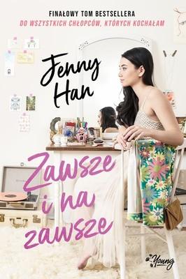 Jenny Han - Zawsze i na zawsze. Chłopcy. Tom 3