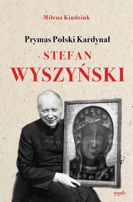 Milena Kindziuk - Prymas Polski Kardynał Stefan Wyszyński