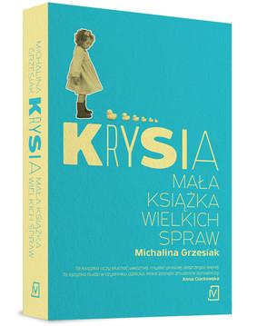 Michalina Grzesiak - Krysia. Mała książka wielkich spraw