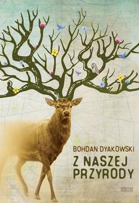 Bohdan Dyakowski - Z naszej przyrody