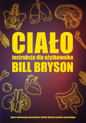 Bill Bryson - Ciało. Instrukcja dla użytkownika