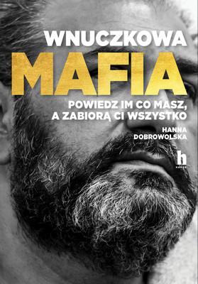 Hanna Chrzanowska - Wnuczkowa mafia